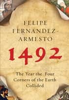 1492 - The Year the World Began ebook by Felipe Fernandez-Armesto