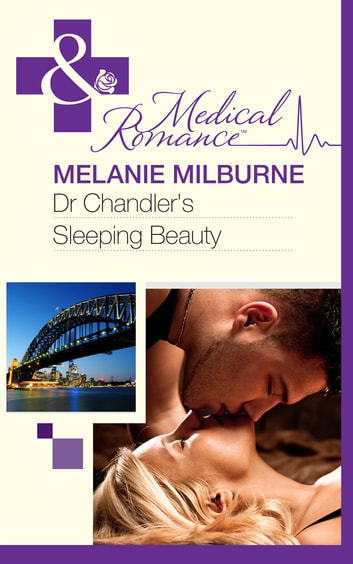Dr Chandler's Sleeping Beauty (Mills & Boon Medical) ebook by Melanie Milburne