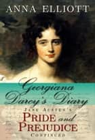 Georgiana Darcy's Diary ebook by Anna Elliott