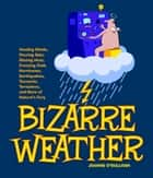 Bizarre Weather ebook by Joanne O'Sullivan
