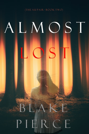 Almost Lost (The Au Pair—Book Two) ebook by Blake Pierce