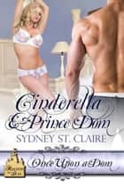 Cinderella And Prince Dom ebook by Sydney St. Claire