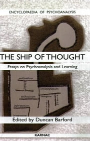 Ship of Thought - Essays on Psychoanalysis and Learning ebook by Duncan Barford