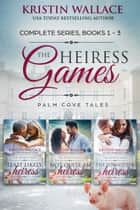 The Heiress Games (Box Set) - Palm Cove Tales ebook by Kristin Wallace