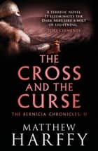The Cross and the Curse ebook by
