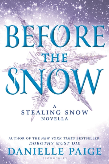 Before the Snow - A Stealing Snow Novella ebook by Danielle Paige