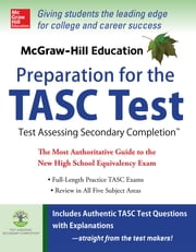 McGraw-Hill Education TASC - The Official Guide to the Test ebook by Kathy Zahler,Diane Zahler,Stephanie Muntone,Thomas Evangelist