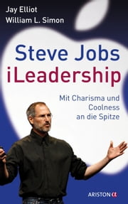 Steve Jobs - iLeadership - Mit Charisma und Coolness an die Spitze ebook by Kobo.Web.Store.Products.Fields.ContributorFieldViewModel