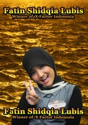 Fatin Shidqia - Gala Live show 8 X Factor Indonesia ebook by Heinz Duthel