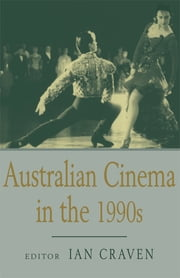 Australian Cinema in the 1990s ebook by Ian Craven