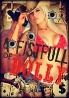 A Fistfull of Dolly ebook by
