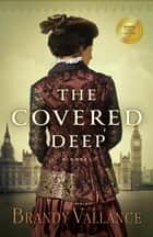 The Covered Deep ebook by Vallance