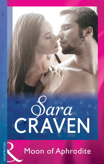 Moon Of Aphrodite (Mills & Boon Modern) ebook by Sara Craven