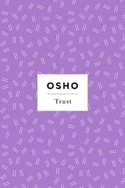 Trust - A Direction, Not a Destination ebook by Osho
