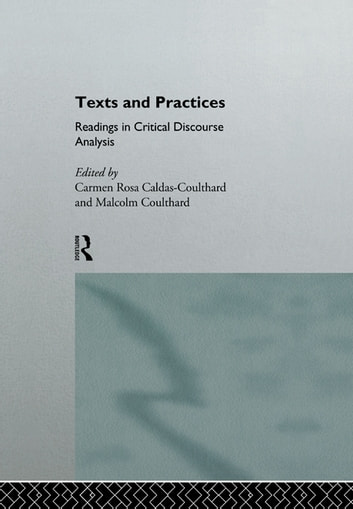Texts and Practices - Readings in Critical Discourse Analysis ebook by Carmen Rosa Caldas-Coulthard,Malcolm Coulthard