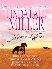 More Than Words Volume 4 - Queen of the Rodeo\Black Tie and Promises\A Place in This World\Hannah's Hugs\Step by Step ebook by Linda Lael Miller, Sherryl Woods, Curtiss Ann Matlock,...