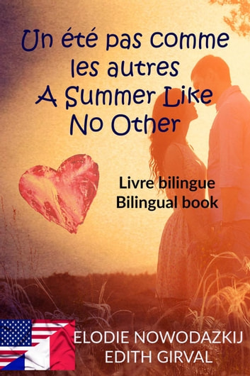 Un été pas comme les autres - A Summer Like No Other: Livre Bilingue - Bilingual Book (French English) ebook by Elodie Nowodazkij