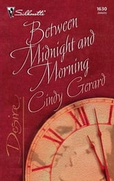 Between Midnight and Morning ebook by Cindy Gerard