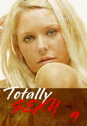 Totally Sexy Volume 9 - A sexy photo book ebook by Emma Land
