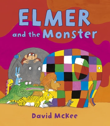 Elmer and the Monster ebook by David McKee