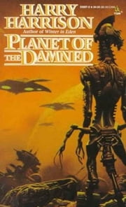Planet of the Damned ebook by Harry Harrison