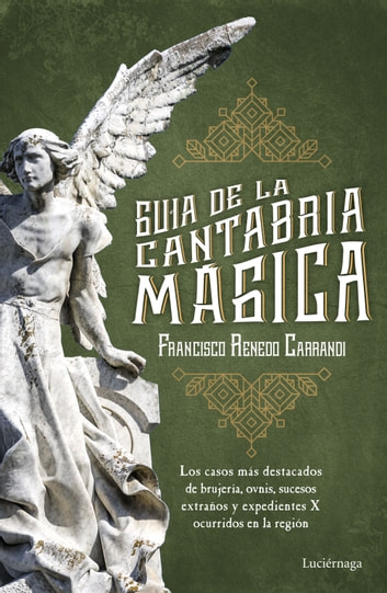 Guía de la Cantabria mágica eBook by Francisco Renedo