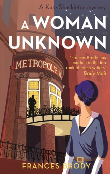 A Woman Unknown - Number 4 in series ebook by Frances Brody