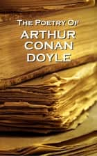 Arthur Conan Doyle, The Poetry Of ebook by Arthur Conan Doyle