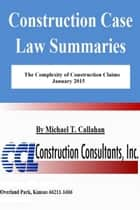 The Complexity of Construction Claims ebook by CCL Construction Consultants, Inc.