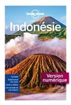 Indonésie - 6ed ebook by LONELY PLANET FR