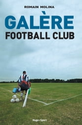 Galère Football Club ebook by Romain Molina