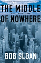 The Middle of Nowhere - A Lenny Bliss Mystery ebook by Bob Sloan