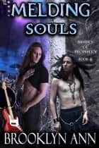 Melding Souls - Brides of Prophecy, #6 ebook by Brooklyn Ann