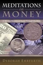 Meditations On Money ebook by Deborah Ehrfurth