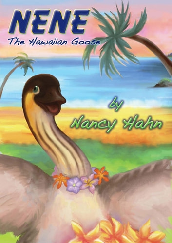 NeNe the Hawaiian Goose ebook by Nancy Hahn