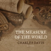 The Measure of the World audiobook by Charles Davis