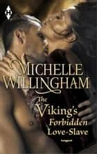The Viking's Forbidden Love-Slave ebook by Michelle Willingham