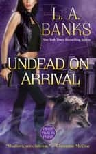Undead on Arrival ebook by L. A. Banks