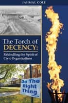 The Torch of Decency ebook by Jahmal Cole