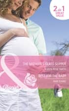 The Midwife's Glass Slipper / Best For the Baby: The Midwife's Glass Slipper (The Baby Experts, Book 2) / Best For the Baby (9 Months Later, Book 61) (Mills & Boon Cherish) ebook by Karen Rose Smith, Ann Evans