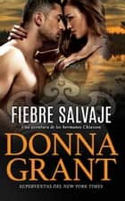 Fiebre Salvaje ebook by Donna Grant