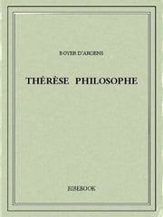 Thérèse philosophe ebook by Boyer d' Argens