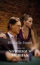 Taming the Notorious Sicilian (Mills & Boon Modern) (The Irresistible Sicilians, Book 3) ekitaplar by Michelle Smart