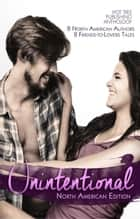 Unintentional: North American Edition ebook by Amy K. McClung, Vanessa Morse, Gabbi Grey,...