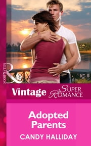 Adopted Parents (Mills & Boon Vintage Superromance) (Suddenly a Parent, Book 19) ebook by Candy Halliday