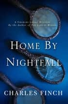 Home by Nightfall ebook by Charles Finch