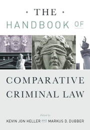 The Handbook of Comparative Criminal Law ebook by Kevin Heller,Markus Dubber