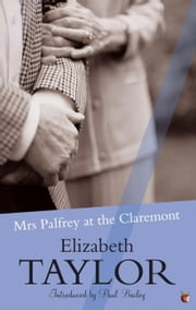 Mrs Palfrey at the Claremont - A Virago Modern Classic ebook by Elizabeth Taylor,Paul Bailey