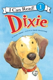 Dixie - I Can Read Level 1 ebook by Grace Gilman,Sarah McConnell