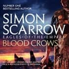 The Blood Crows (Eagles of the Empire 12) - Cato & Macro: Book 12 audiobook by Simon Scarrow